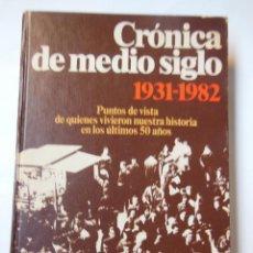 Libros de segunda mano: CRÓNICA DE MEDIO SIGLO. 1931-1982. MÁS DE CIEN ESPAÑOLES. LAÍN ENTRALGO PEDRO. 1983. Lote 194323791