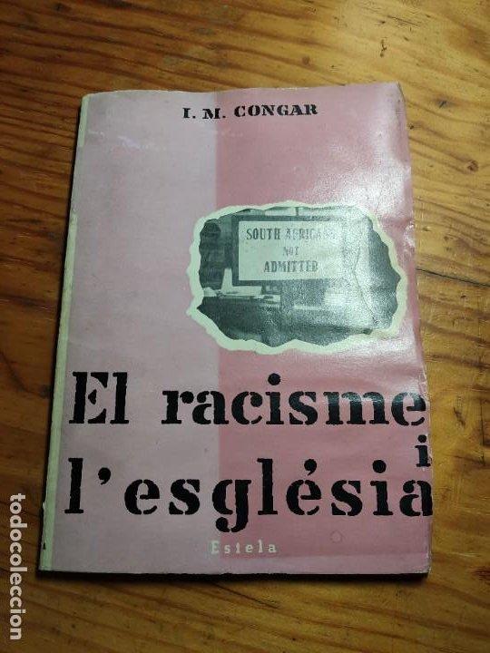 EL RACISME I L'ESGLÉSIA. I. M. CONGAR. (Libros de Segunda Mano - Pensamiento - Política)