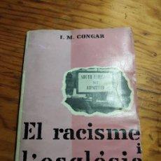 Libros de segunda mano: EL RACISME I L'ESGLÉSIA. I. M. CONGAR.. Lote 194339140