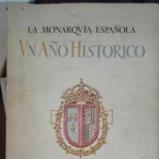 Libros de segunda mano: LA MONARQUÍA ESPAÑOLA. UN AÑO HISTÓRICO. 1956. Lote 194342931