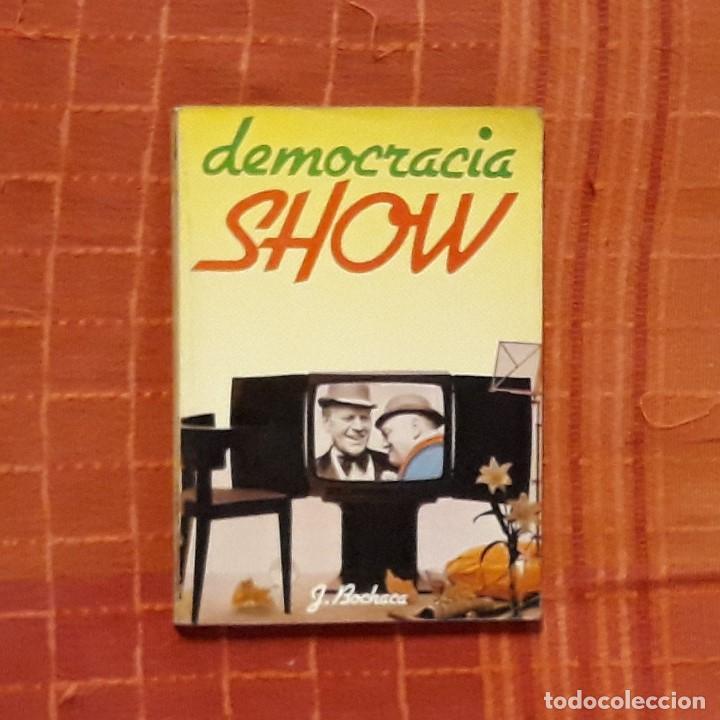 DEMOCRACIA SHOW - JOAQUÍN BOCHACA (Libros de Segunda Mano - Pensamiento - Política)