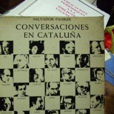 Libros de segunda mano: CONVERSACIONES EN CATALUÑA, SALVADOR PANIKER. ART.231-22. Lote 194382665