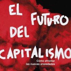 Libros de segunda mano: EL FUTURO DEL CAPITALISMO. Lote 194391115