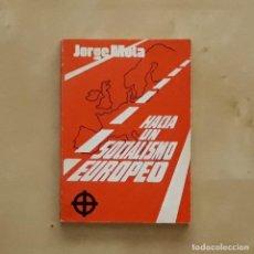 Libros de segunda mano: HACIA UN SOCIALISMO EUROPEO - JORGE MOTA. Lote 194395351