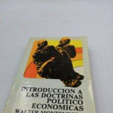 Libros de segunda mano: INTRODUCCIÓN A LAS DOCTRINAS POLÍTICO ECONÓMICAS WALTER MONTENEGRO. Lote 194401440