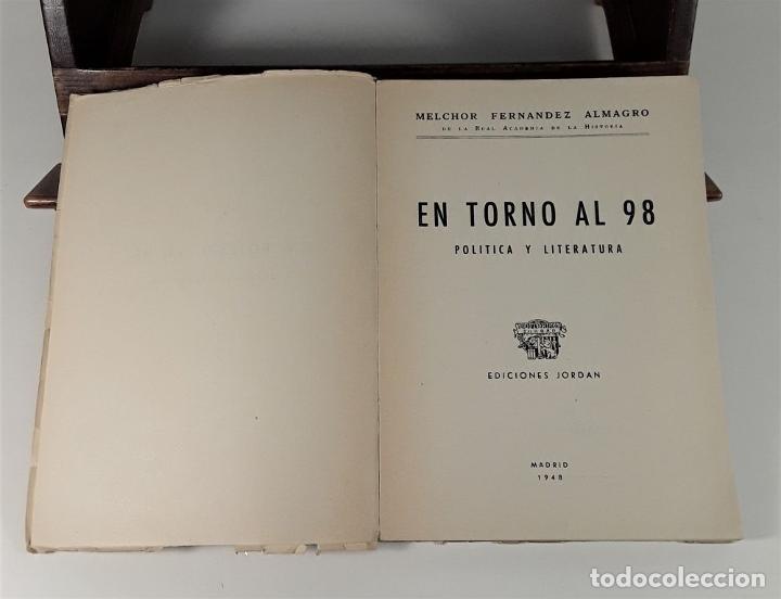 Libros de segunda mano: ENTORNO AL 98 POLÍTICA Y LITERATURA. MELCHOR FERNÁNDEZ. EDIT. JORDAN. MADRID. 1948. - Foto 5 - 180098016
