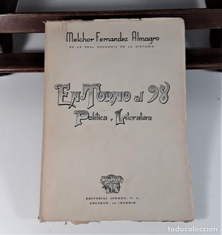Libros de segunda mano: ENTORNO AL 98 POLÍTICA Y LITERATURA. MELCHOR FERNÁNDEZ. EDIT. JORDAN. MADRID. 1948. - Foto 8 - 180098016