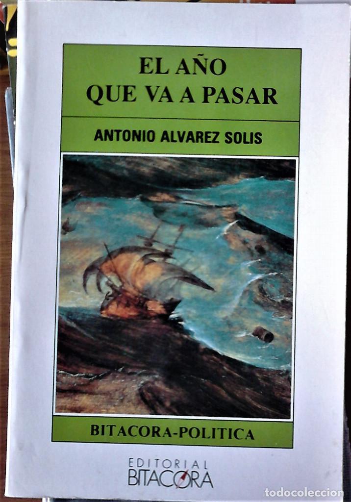ANTONIO ALVÁREZ SOLIS - EL AÑO QUE VA A PASAR (Libros de Segunda Mano - Pensamiento - Política)