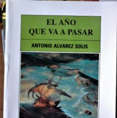 Libros de segunda mano: ANTONIO ALVÁREZ SOLIS - EL AÑO QUE VA A PASAR. Lote 194502496