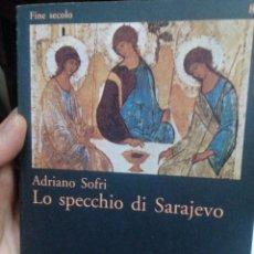 Libros de segunda mano: ADRIANO SOFRI: LO SPECCHIO DI SARAJEVO. Lote 194512770
