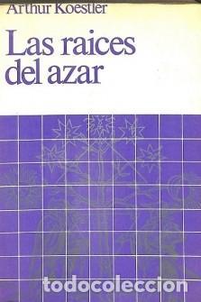 LAS RAICES DEL AZAR ARTHUR KOESTLER (Libros de Segunda Mano - Pensamiento - Política)