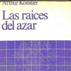 Libros de segunda mano: LAS RAICES DEL AZAR ARTHUR KOESTLER. Lote 194519371
