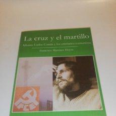 Libros de segunda mano: LA CRUZ Y EL MARTILLO , ALFONSO CARLOS COMIN Y LOS CRISTIANOS COMUNISTAS , F.MARTINEZ HOYOS. Lote 194542578
