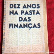 Libros de segunda mano: DIEZ AÑOS EN LA PASTA FINANCIERA: 27 DE ABRIL DE 1928 - 27 DE ABRIL DE 1938. SALAZAR... ENVIO GRÁTIS. Lote 194544112