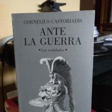 Libros de segunda mano: CORNELIUS CASTORIADIS, ANTE LA GUERRA. TUSQUETS 1986 1A EDICIÓN. Lote 194584755