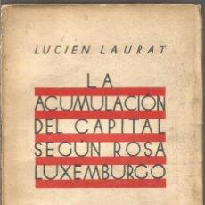 Libros de segunda mano: LUCIEN LAURAT. LA ACUMULACION DEL CAPITAL SEGUN ROSA LUXEMBURGO. EDICIONES HOY. Lote 194588881