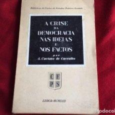 Libros de segunda mano: LA CRISIS DE LA DEMOCRACIA EN IDEAS Y HECHOS. POR A. CAETANO DE CARVALHO, 1958. ENVIO GRÁTIS.. Lote 194595352