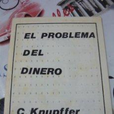 Libros de segunda mano: EL PROBLEMA DEL DINERO. C KNUPFLER (FASCISMO). Lote 194686435