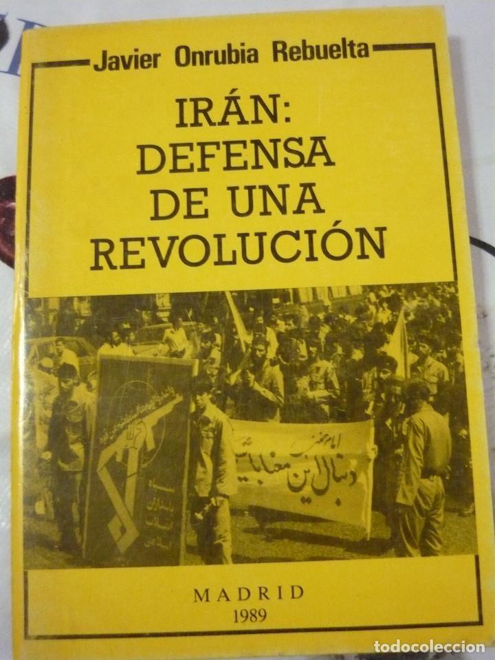 IRÁN DEFENSA DE UNA REVOLUCIÓN. JAVIER ONRUBIA REBUELTA (Libros de Segunda Mano - Pensamiento - Política)