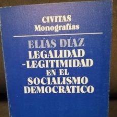 Libros de segunda mano: LEGALIDAD-LEGITIMIDAD EN EL SOCIALISMO DEMOCRATICO. Lote 194725657