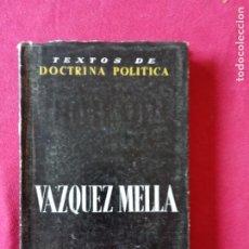 Libros de segunda mano: TEXTOS DE DOCTRINA POLÍTICA: VAZQUEZ MELLA. 1953.. Lote 194729415