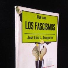 Libros de segunda mano: QUÉ SON LOS FASCISMOS | ARANGUREN, JOSÉ LUIS L. | LA GAYA CIENCIA, 1976. Lote 194738913
