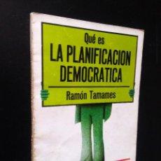 Libros de segunda mano: QUÉ ES LA PLANIFICACIÓN DEMOCRÁTICA | TAMAMES, RAMÓN | LA GAYA CIENCIA, 1976 . Lote 194739267