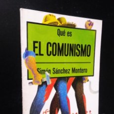 Libros de segunda mano: QUÉ ES EL COMUNISMO | SÁNCHEZ MONTERO, SIMÓN | LA GAYA CIENCIA, 1976 . Lote 194739655