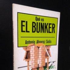 Libros de segunda mano: QUÉ ES EL BUNKER | ÁLVAREZ-SOLÍS, ANTONIO | LA GAYA CIENCIA, 1976. Lote 194739806