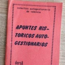 Libros de segunda mano: APUNTES HISTÓRICOS AUTOGESTIONARIOS ** COLECTIVO AUTOGESTIONARIO DE VALENCIA. Lote 194752440