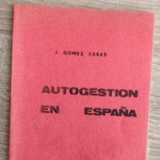 Libros de segunda mano: AUTOGESTIÓN EN ESPAÑA ** JUAN GÓMEZ CASAS. Lote 194753773