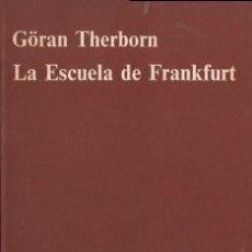 Libros de segunda mano: LA ESCUELA DE FRANKFURT - THERBORN, GÖRAN - ANAGRAMA 1972. Lote 194765240