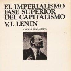 Libros de segunda mano: EL IMPERIALISMO FASE SUPERIOR DEL CAPITALISMO - LENIN, V.I. - FUNDAMENTOS 1974. Lote 194766268