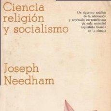 Libros de segunda mano: CIENCIA, RELIGIÓN Y SOCIALISMO - NEEDHAM, JOSEPH - CRÍTICA 1978. Lote 194769433