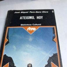 Libros de segunda mano: LIBRO - ATEISMO HOY - JOSE MIGUEL PERO - SANZ ELORZ. Lote 194770943