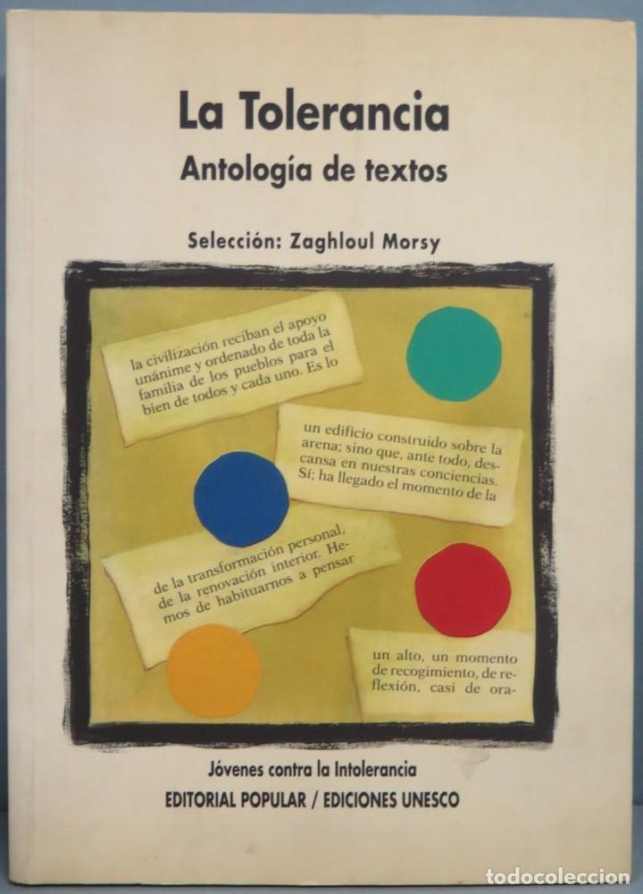 LA TOLERANCIA. ANTOLOGIA DE TEXTOS (Libros de Segunda Mano - Pensamiento - Política)
