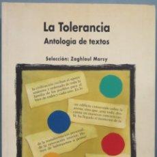 Libros de segunda mano: LA TOLERANCIA. ANTOLOGIA DE TEXTOS. Lote 194865692