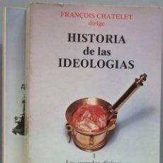 Libros de segunda mano: HISTORIA DE LAS IDEOLOGIAS. CHATELET. 2 TOMOS. Lote 194872158