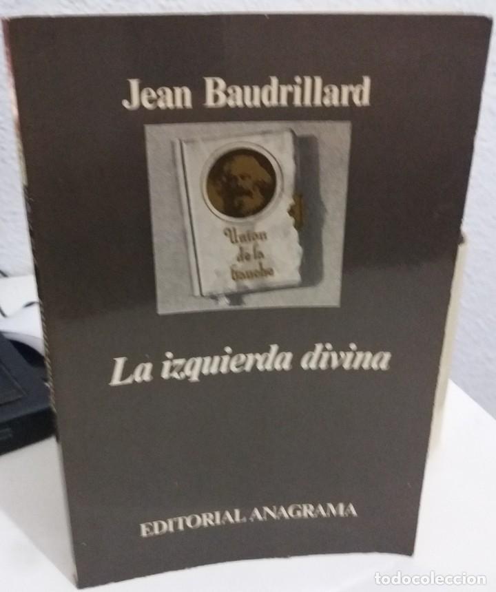 LA IZQUIERDA DIVINA - BAUDRILLARD, JEAN (Libros de Segunda Mano - Pensamiento - Política)