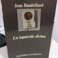 Libros de segunda mano: LA IZQUIERDA DIVINA - BAUDRILLARD, JEAN. Lote 194891413