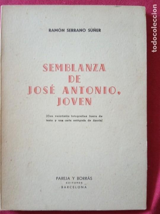 SEMBLANZA DE JOSE ANTONIO,JOVEN.-RAMON SERRANO SUÑER. (Libros de Segunda Mano - Pensamiento - Política)