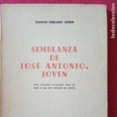 Libros de segunda mano: SEMBLANZA DE JOSE ANTONIO,JOVEN.-RAMON SERRANO SUÑER.. Lote 194892262