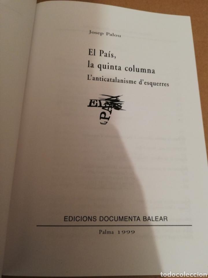 Libros de segunda mano: EL PAÍS, LA QUINTA COLUMNA. LANTICATALANISME DESQUERRES (JOSEP PALOU) - Foto 2 - 194894527