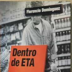 Libros de segunda mano: LMV - DENTRO DE ETA. FLORENCIO DOMINGUEZ. EDITORIAL AGUILAR. 2002. Lote 194898508