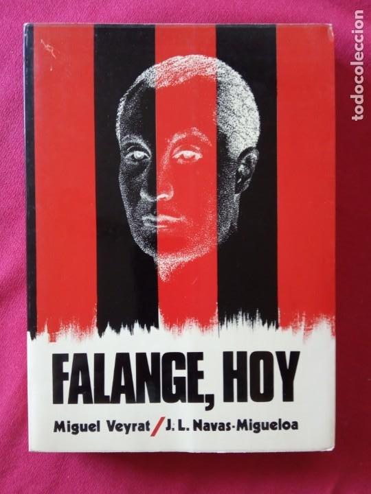 FALANGE, HOY- MIGUEL VEYRAT/ JOSÉ LUIS NAVAS. (Libros de Segunda Mano - Pensamiento - Política)