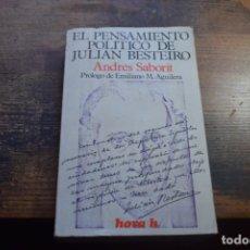 Libros de segunda mano: EL PENSAMIENTO POLITICO DE JULIAN BESTEIRO, ANDRES SABORIT, SE, 1974. Lote 194917333
