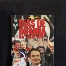 Libros de segunda mano: DÍAS DE INFAMIA DEL 11M AL 14M - ENRIQUE DE DIEGO. Lote 195104007