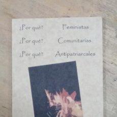 Libros de segunda mano: ¿POR QUÉ? FEMINISTAS COMUNITARIAS ANTIPATRIARCALES. Lote 195106342
