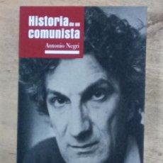 Libros de segunda mano: ANTONIO NEGRI: HISTORIA DE UN COMUNISTA. Lote 195106898