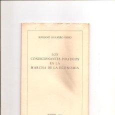 Libros de segunda mano: 1213. MARIANO NAVARRO RUBIO. LOS CONDICIONANTES POLITICOS EN LA MARCHA DE LA ECONOMIA. Lote 195116178